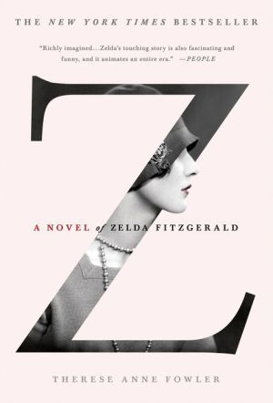Z: a Novel of Zelda Fitzgerald, by Therese Anne Fowler. Nominee for Historical Fiction category.