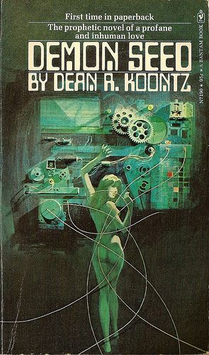 """""""Demon Seed, by Dean R Koontz. Bantam Books, Cover by Lou Feck. Science Fiction Kunst, Pulp Fiction Art, Horror Fiction, Horror Books, Pulp Art, Horror Comics, Classic Sci Fi Books, Sci Fi Novels, Vintage Book Covers"""