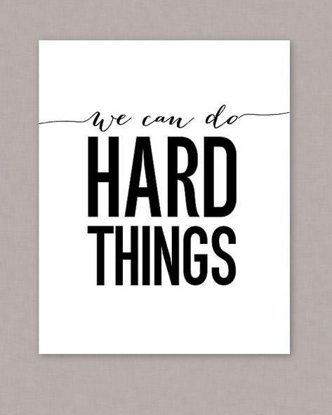 """PRINTALE 8x10 """"We Can Do Hard Things"""" poster - PDF digital file on Etsy, $8.00"""