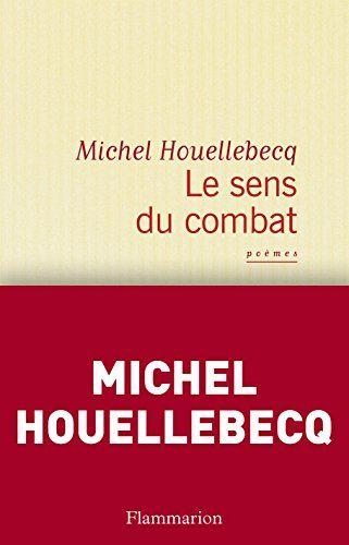 Telecharger Le Sens Du Combat Barroco Pdf Par Michel Houellebecq Telecharger Votre Fichier Ebook Mainten Livres En Ligne Listes De Lecture Livre Numerique