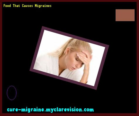 Food That Causes Migraines 190005 - Cure Migraine