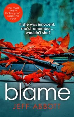 Blame by Jeff Abbott  New to stock  The crash that killed