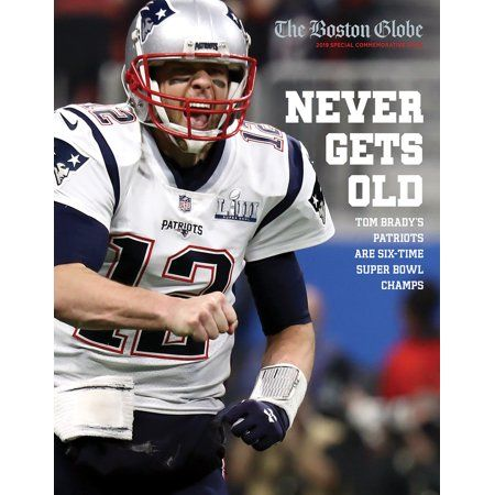 Never Gets Old Tom Brady S Patriots Are Six Time Super Bowl Champs Walmart Com In 2020 Tom Brady Patriots Tom Brady Super Bowl
