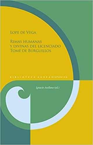 Rimas Humanas Y Divinas Del Licenciado Tomé De Burguillo Rimas Autores Madrid