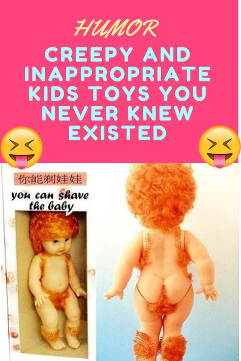 Creepy And Inappropriate Kids Toys You Never Knew Existed #Funny #Humor #Hilarious #Fun #Fails #Memes #Jokes #Girls