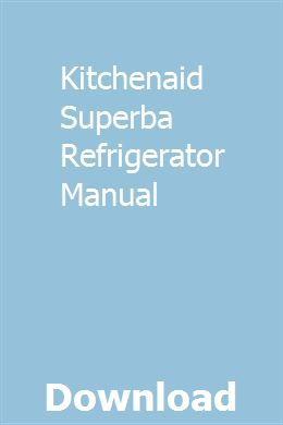 Kitchenaid Superba Refrigerator Manual Installation Manual Triumph Thunderbird Manual