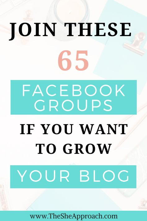 Join these 65 Facebook Groups for Bloggers & Entrepreneurs if you Want to Grow your Blog & Business