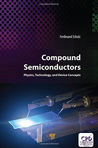 Compound Semiconductors Physics Technology And Device Concepts Pdf By Ferdinand Scholz Semiconductor Physics Semiconductors Physics