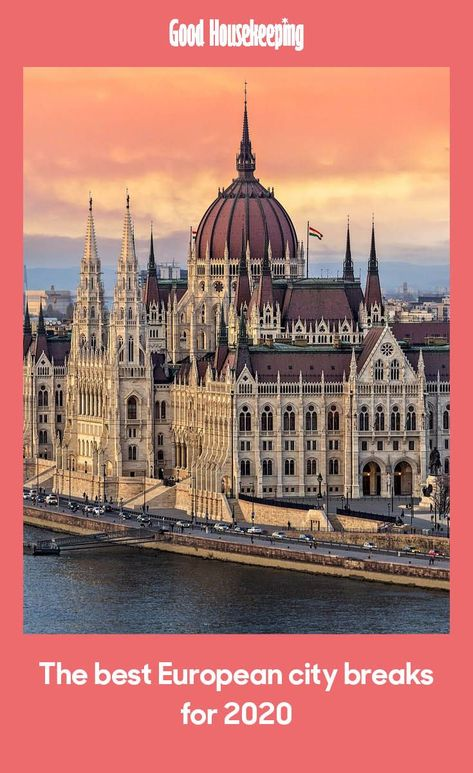 The Best European City Breaks For 2020 From Venice To Budapest European City Breaks City Break Best European City Breaks