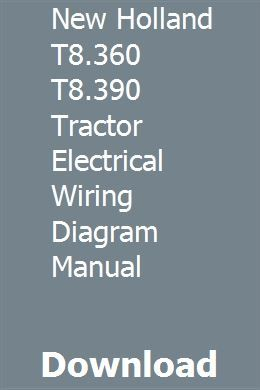 New Holland T8.360 T8.390 Tractor Electrical Wiring Diagram ... on new holland tractor headlights, new holland tractor 7740, new holland tractor wheels, new holland tractor ecu, new holland tractor attachments, new holland tractor lights, new holland tv145, new holland tractor steering, new holland belt diagram, new holland tractor battery, new holland ts110 wiring-diagram, new holland tractor remote control, new holland tractors used, new holland ls180 service manual, new holland tractor oil filter, new holland tractor specifications, new holland tractor engine, new holland schematics, new holland tractor ford, new holland tractor circuit breaker,