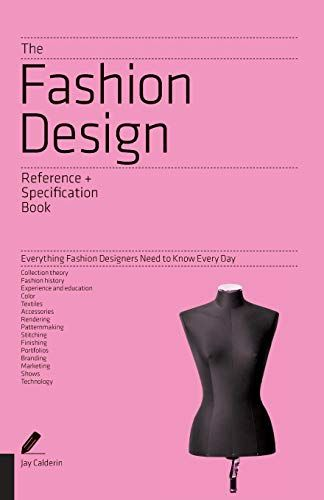 The Fashion Design Reference Specification Book Everyt Https Www Amazon Com Dp 1592538509 Ref Cm Sw Design Reference Fashion Books Fashion Design Books