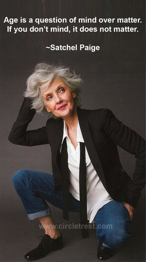 Age is a question of mind over matter, if you do not mind, it does not matter. Satchel Paige - Inspirational old age quote - a beautiful older woman with short hair