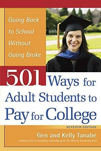 501 Ways for Adult Students to Pay for College: Going Back to School Without Going Broke - Default
