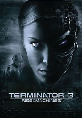 Terminator 3 Rise Of The Machines Poster Id 639633 Terminator Terminator Movies Movie Posters