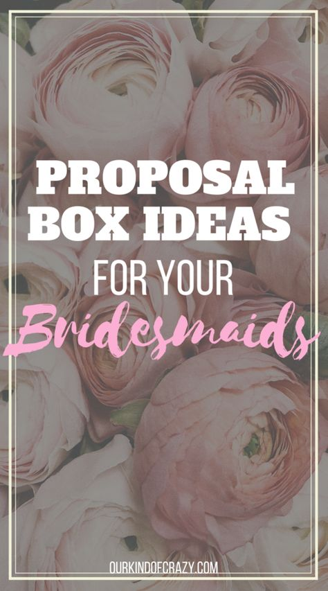 Bridesmaid Proposal Box Ideas. How to create a Proposal Box for your Bridesmaids and best gifts for your girls! #bridesmaidproposal #weddingplanning #wedding #bridesmaidgifts #bridesmaid