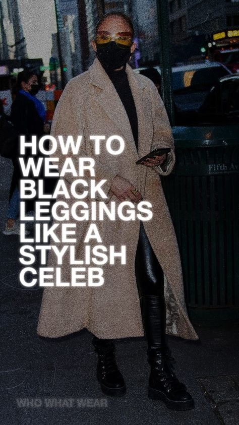 Style your basic black leggings like a celeb with these fashionable tips.