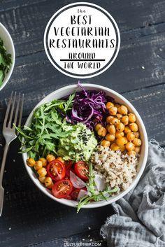 15 Best Vegetarian Restaurants From Around The World Best Vegetarian Restaurants Vegetarian Vegetarian Restaurant