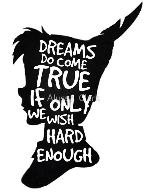 Dreams Peter Pan Quote Silhouette   by Alyssa  Clark