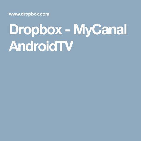 Dropbox Mycanal Androidtv Domotique Ios