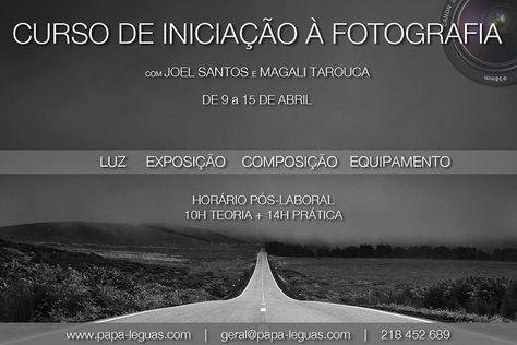 CURSO DE INICIAÇÃO À FOTOGRAFIA com JOEL SANTOS e MAGALI TAROUCA - 9 a 15 de ABRIL - LISBOA (PÓS-LABORAL) /// Mais info e INSCRIÇÕES em: http://www.papa-leguas.com/passeio.asp?Id=137