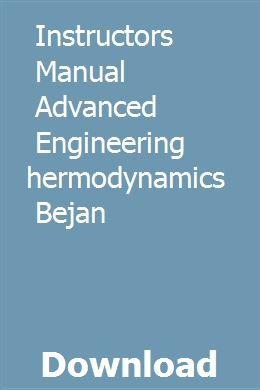 Instructors Manual Advanced Engineering Thermodynamics Bejan Thermodynamics Transmission Repair Engineering