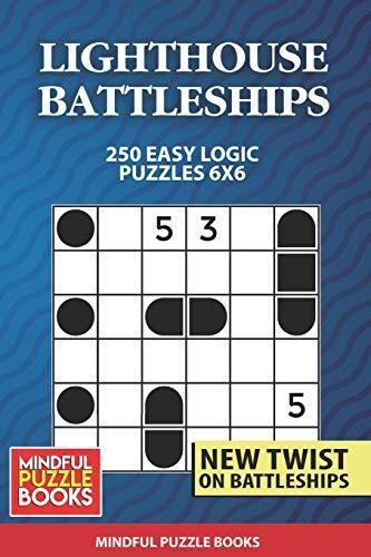 Lighthouse Battleships: 250 Easy Logic Puzzles 6x6 (Battleships Collections)