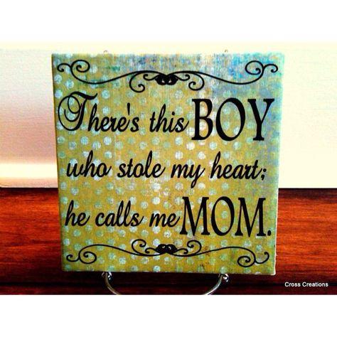 He calls me MOM...