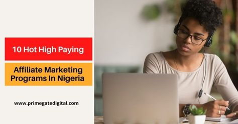 10 Hot High Paying Affiliate Marketing Programs In Nigeria