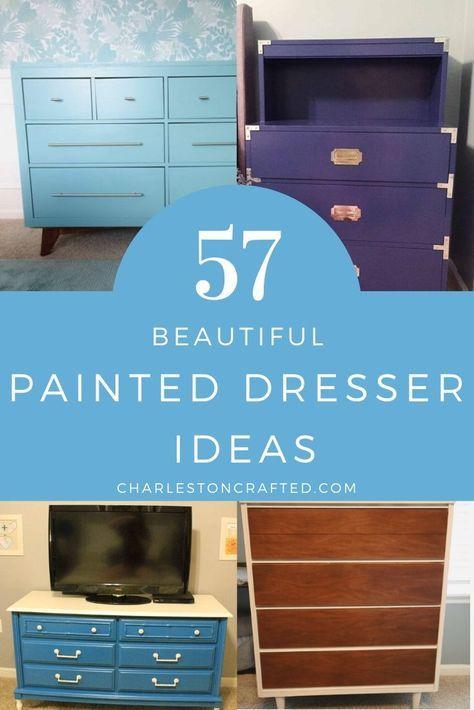 57 Painted Dresser Ideas Painted Dresser Paint Dresser Diy Paint Dresser Drawers