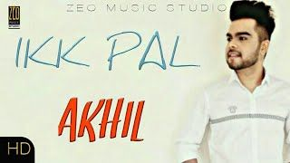 Ikk Pal Mp3 Akhil Song Download Djtanda In Songs