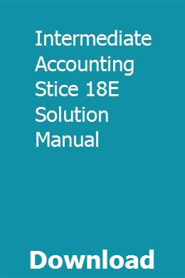 Intermediate Accounting Stice 18e Solution Manual Numerical Methods Solutions Finance