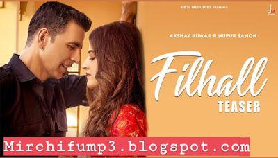 Filhall Mp3 Song Download Pagalworld Mirchifun Mr Jatt Bollywood Songs Mp3 Song Download Songs