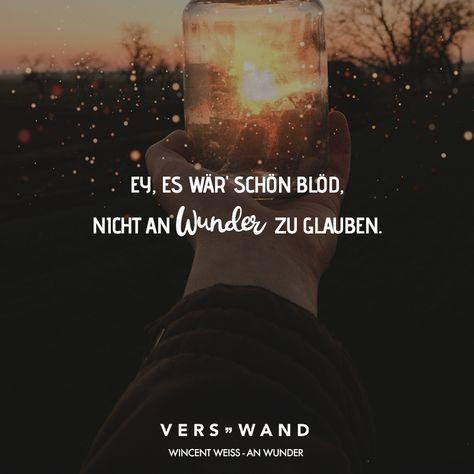 #motivation #nachdenken #tiefgrndig #statements #attitude #verswand #vincent #glauben #artist #quotes #zitate #sprche #visual #wunder #nichtVisual Statements®️ Ey, es wär schön blöd, nicht an Wunder zu glauben. Vincent Weiss Sprüche / Zitate / Quotes / Verswand / Musik / Band / Artist / tiefgründig / nachdenken / Leben / Attitude / MotivationVisual Statements®️ Ey, es wär schön blöd, nicht an Wunder zu glauben. Vincent Weiss Sprüche / Zitate / Quotes / Verswand / Musik / Band / Ar...