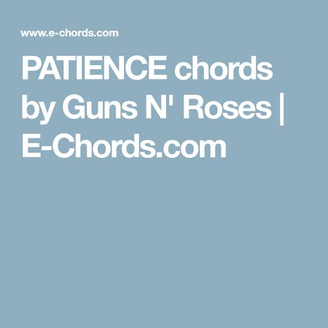 PATIENCE chords by Guns N\' Roses | E-Chords.com | Ukulele ...