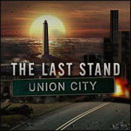 The Last Stand Union City Last Stand Union City City