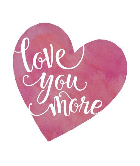 Love you more - digital framing print download