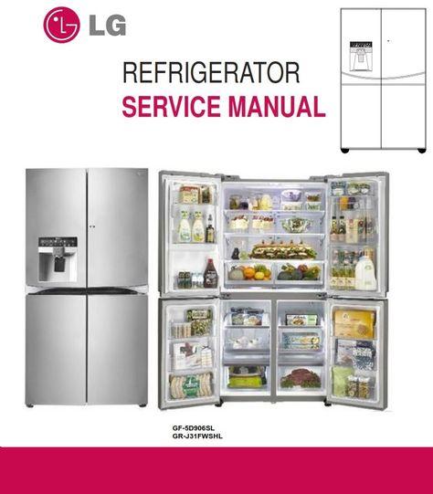 Lg Lfx29945st Refrigerator Service Manual And Repair Guide Repair Guide Refrigerator Service Appliance Repair Shop