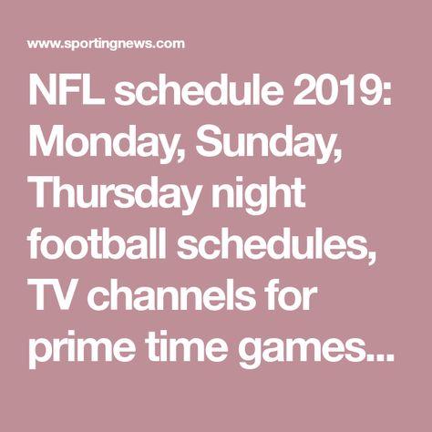Nfl Schedule 2019 Monday Sunday Thursday Night Football