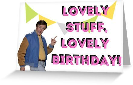 'Alan Partridge, Steve Coogan, Lovely stuff, Lovely birthday, Disco, Retro, Old School, British, Celebrity, tv, Radio, bbc, Good vibes, Gift present ideas' Greeting Card by Digital ArtJunkie
