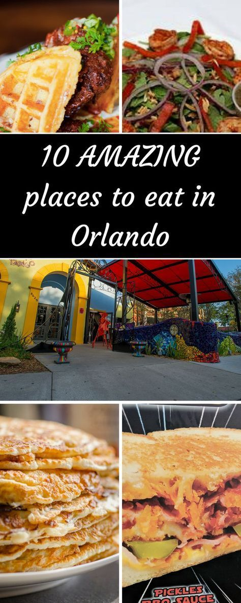 The Best Places To Eat In Orlando And Restaurants Near