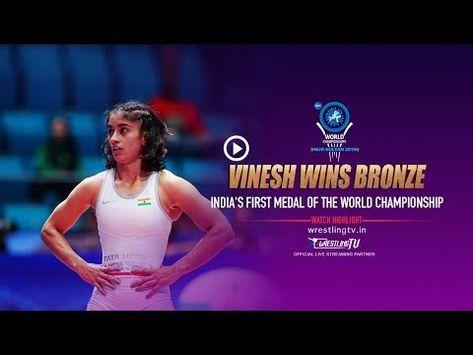 World Championship 2019 Women's Wrestling 53 KG:  Vinesh wins Bronze