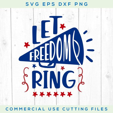 Let Freedom Ring Svg, 4th of July, Patriotic svg eps dxf png, Usa svg, july 4th shirt, Cricut or Cameo, Independence Day Svg