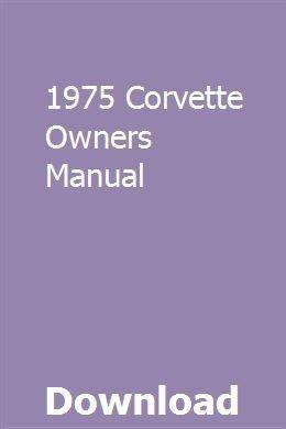 1975 Corvette Owners Manual Owners Manuals Manual Car Manual