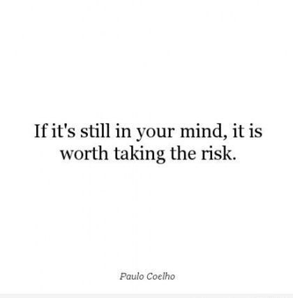 Mind+Quotes | ... its-still-in-your-mindit-is-worth-taking-the-risk-leadership-quote-2