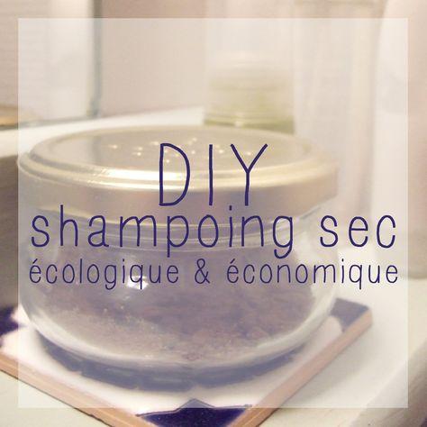 DIY. Shampoing sec. Écologique & économique. Vie sans gâchis. No waste. Zero Waste. No waste way of life.