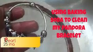 How To Clean Pandora Bracelet With Baking Soda Cleaning Pandora Bracelet Pandora Bracelet Pandora Bracelet Charms