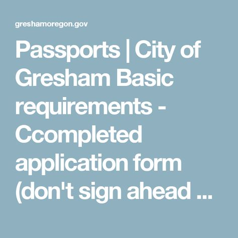 Passports  City Of Gresham Basic Requirements  Ccompleted