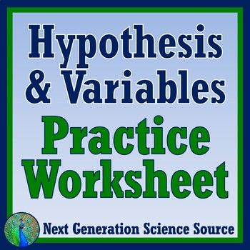 Middle School Students Practice Writing If Then Hypothesis Statements And Identifying Independent And Depende Hypothesis Scientific Method Writing Practice