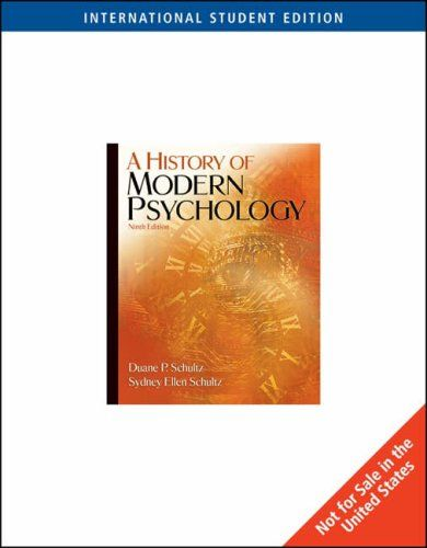 A History Of Modern Psychology By Duane Schultz Cengage Learning Inc Isbn 10 0495098779 Isbn 13 04950 In 2020 Psychology Evolutionary Psychology Cengage Learning