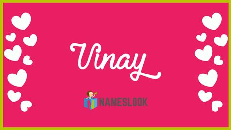 #Vinay Meaning - Good Manners, Modesty, Polite, Good manners . Read interesting details about the name Vinay 👇👇👇  . Vinay Tewari #NameMeaning 📛 #MeaningOfMyName ✍️ #NamesLook 📣
